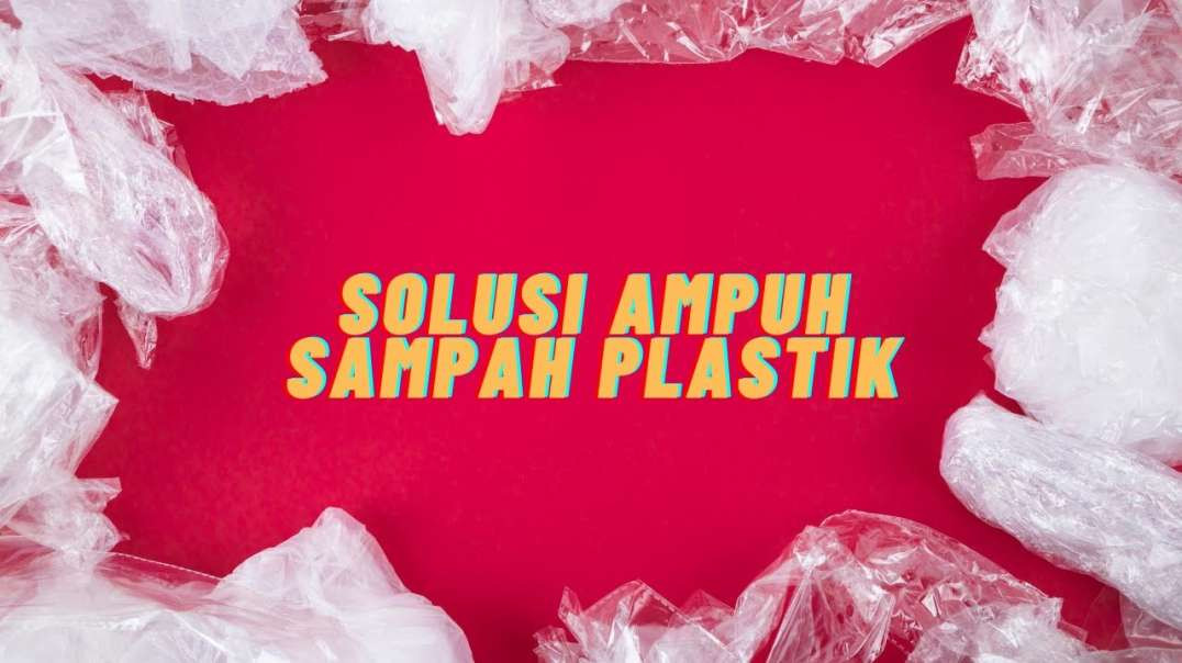 Solusi Sampah Plastik