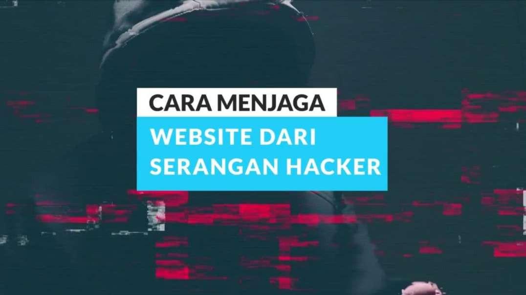 Cara Menjaga Website Dari Serangan Hacker