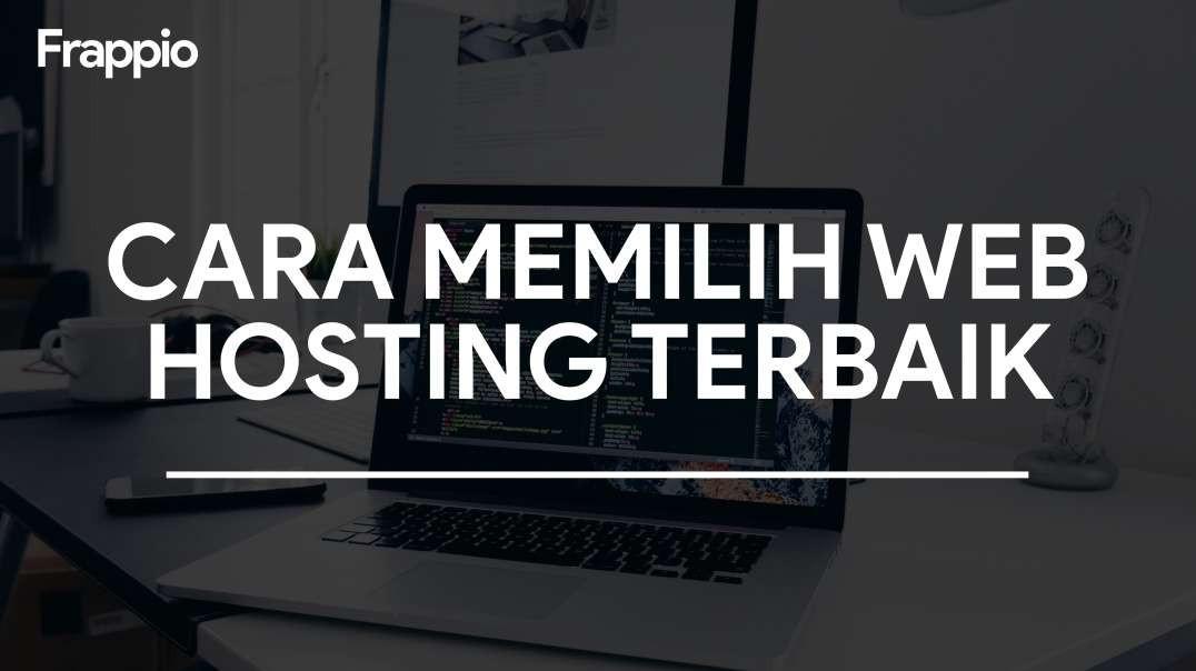 Cara Memilih Web Hosting Terbaik | Frappio